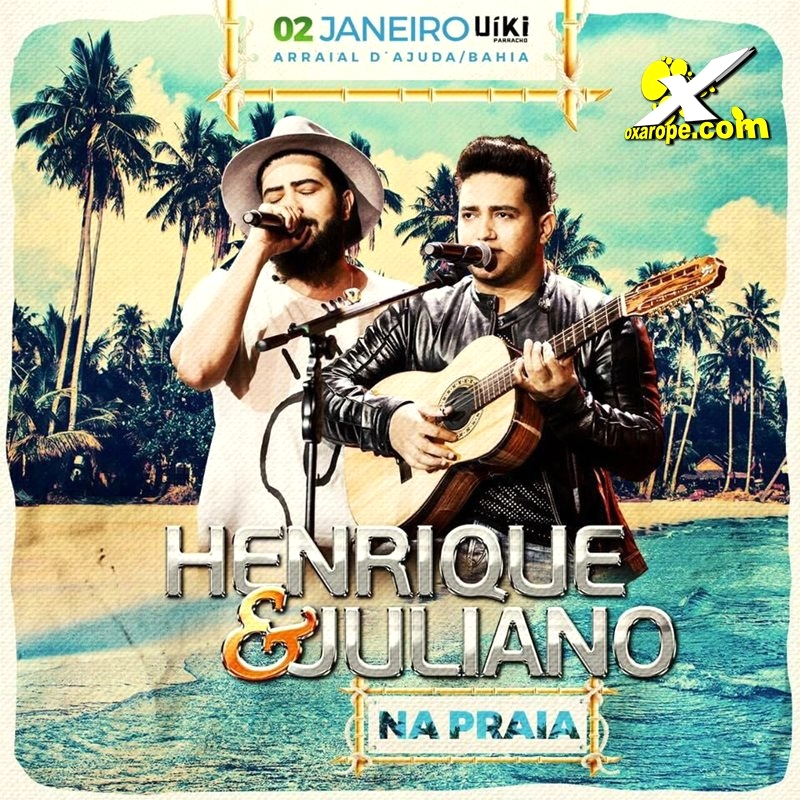 Show de Henrique e Juliano - Uíki Parracho - Arraial d'Ajuda-BA