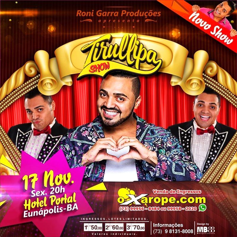Show do Humorista Tirullipa -  - Eunápolis - BA