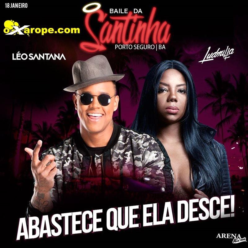 Baile da Santinha com Léo Santana e Ludmilla - Axe moi - Porto Seguro