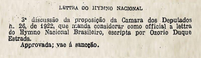 Em agosto de 1922, o Senado aprovou o projeto que oficializou a letra do Hino