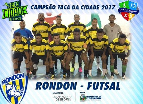 RONDON FUTSAL - CAMPEÃO DA TAÇA CIDADE 2017
