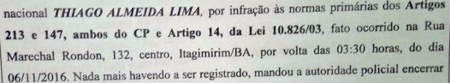 Thiago foi enquadrado nos Artigos 213 e 147 do Código Penal,